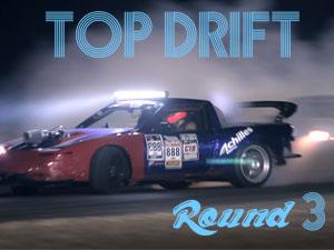 TopDrift Round III
